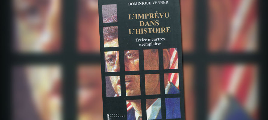 « L'imprévu dans l'histoire : Treize meurtres exemplaires », de Dominique Venner