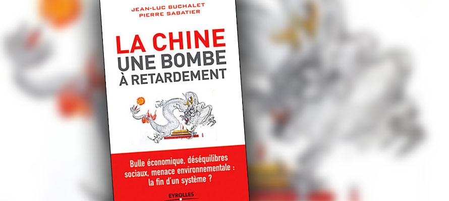 « La Chine, une bombe à retardement » de Jean-Luc Buchalet et Pierre Sabatier