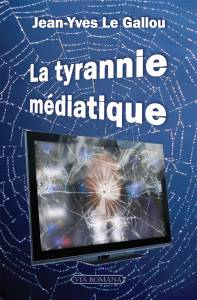 La tyrannie médiatique