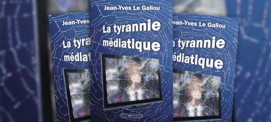 « La tyrannie médiatique » de Jean-Yves Le Gallou