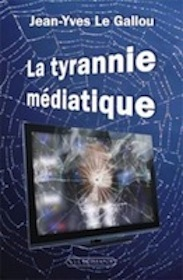 La tyrannie médiatique de Jean-Yves Le Gallou