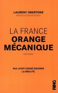 a France Orange mécanique de Laurent Obertone