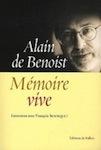 Alain de Benoist, Mémoire vive, Entretiens avec François Bousquet, Ed. de Fallois, mai 2012, 330 pages
