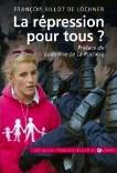 François  Billot de Lochner, La répression pour tous ?, préface de Ludovine de La Rochère, Edition Lethielleux, 18 juin 2013