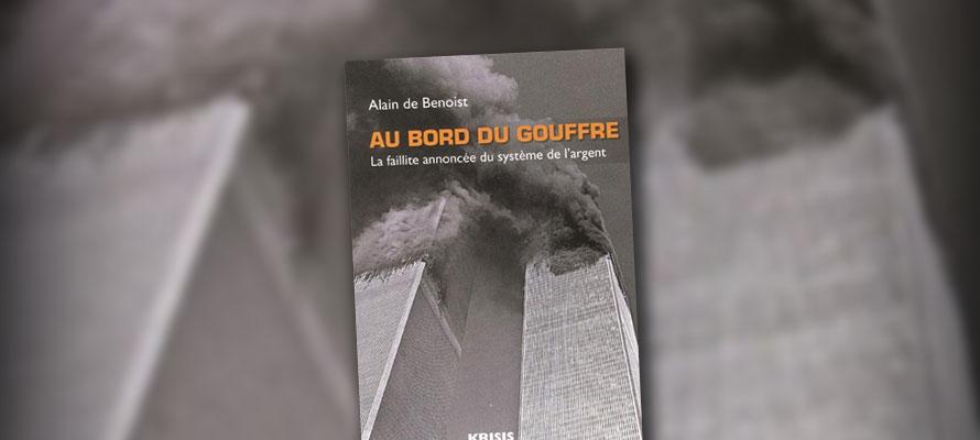 « Au bord du gouffre / La faillite annoncée du système de l'argent » d'Alain de Benoist