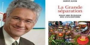 « La Grande Séparation. Pour une écologie des civilisations » de Hervé Juvin