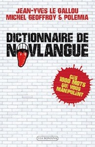 Dictionnaire de Novlangue, Edition Via Romane, 2015