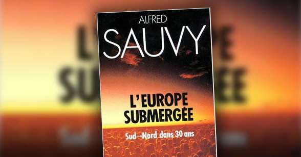 «L'Europe submergée : Sud Nord dans 30 ans», Dunod 1987.   Alfred Sauvy