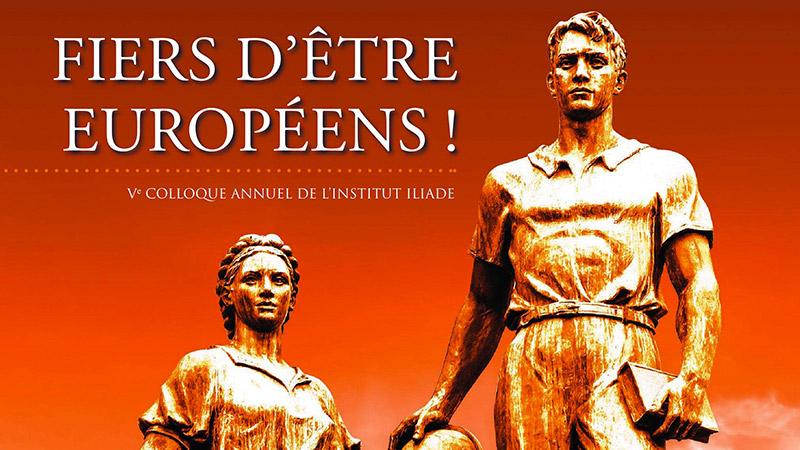 « Fiers d'être Européens ! » – Samedi 7 avril, l'Institut Iliade organise son colloque