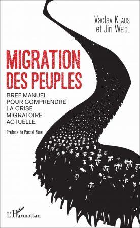 « Migration des peuples/Bref manuel pour comprendre la crise migratoire actuelle » de Vaclav Klaus et Jiri Weigl
