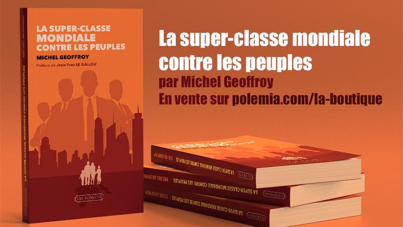La Superclasse mondiale contre les peuples – La préface de Jean-Yves Le Gallou
