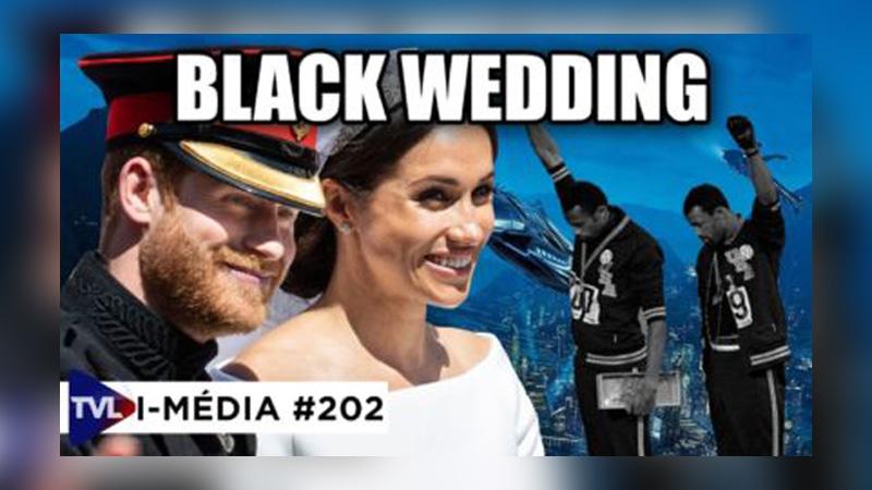 I-Média #202 Mariage princier : tradition, modernisme et racialisme