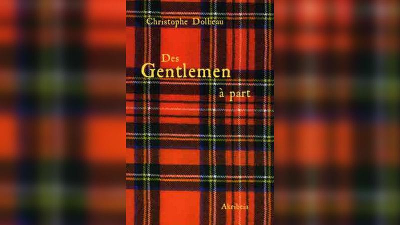 Épuration littéraire : « Des Gentlemen à part » de Christophe Dolbeau