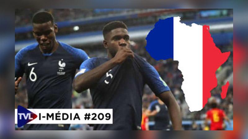 I-Média #209 Les Bleus : équipe de France ou équipe africaine ?