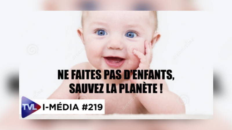 I-Média #219 Ne faites pas d'enfants, sauvez la planète !