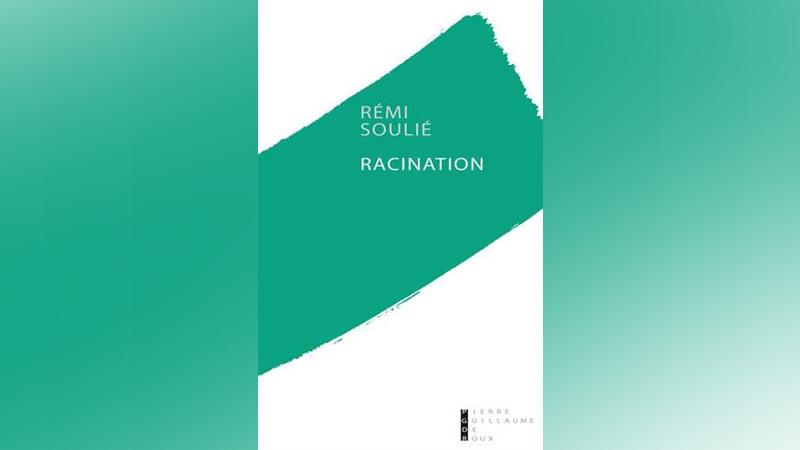 «Racination» de Rémi Soulié : Des racines au réel