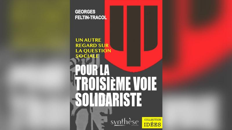 Georges Feltin-Tracol et la question sociale: la troisième voie solidariste
