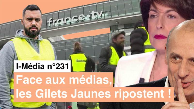 I-Média n°231 – Face aux médias, les Gilets Jaunes ripostent !