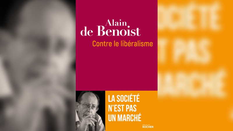 «Contre le libéralisme», le nouvel essai d'Alain de Benoist qu'il faut lire