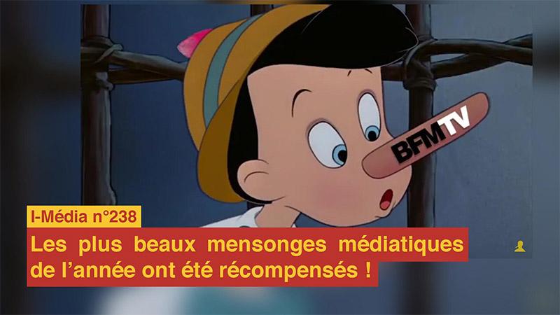 I-Média n°238 – Les plus beaux mensonges médiatiques de l'année récompensés !