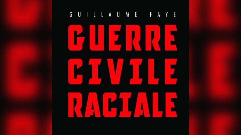 « Guerre Civile Raciale » par Guillaume Faye : la préface de Jared Taylor