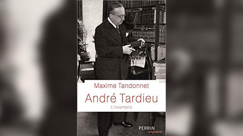 André Tardieu, grand homme d'Etat chassé par les démagogues