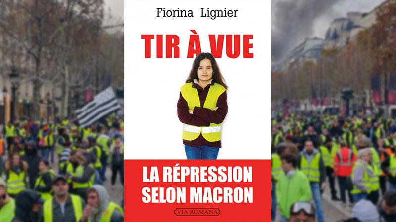 Gilets Jaunes. Il faut lire « Tir à vue » de Fiorina Lignier !