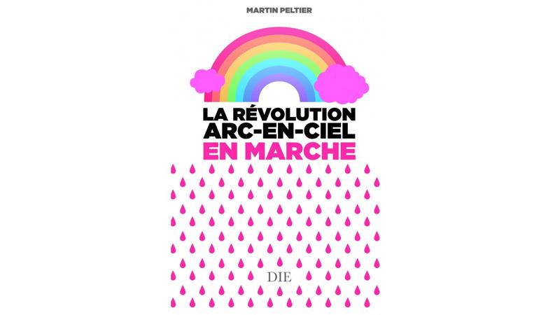 Décrypter « la révolution arc-en-ciel en marche » avec Martin Peltier