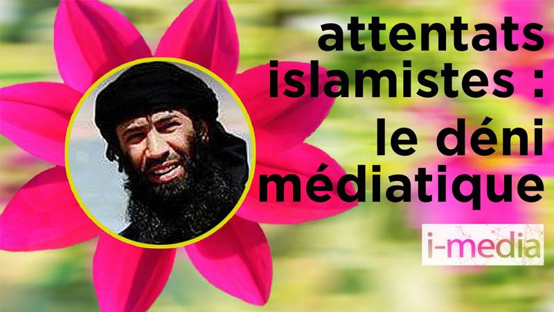 I-Média n°280 – Face aux attentats islamistes, le déni médiatique