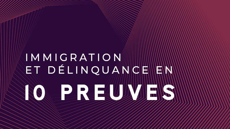 Immigration et délinquance : 10 preuves
