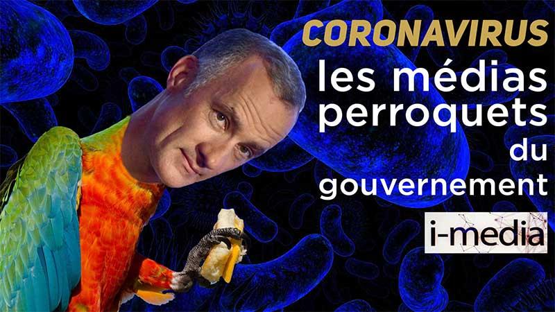 I-Média n°287 – Coronavirus : les médias, perroquets du gouvernement ?