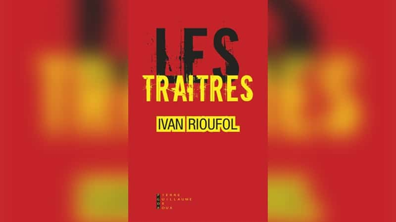 « Les Traîtres » : le réquisitoire incomplet du procureur Rioufol