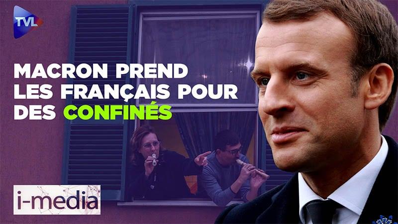 I-Média n°294 – Macron prend les Français pour des confinés