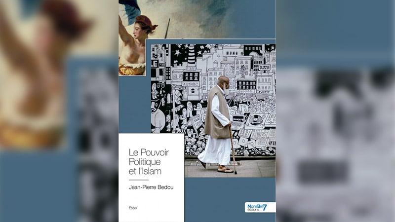 « Le Pouvoir politique et l'islam », par Jean-Pierre Bedou