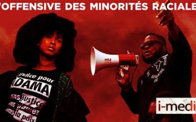 I-Média n°302 – L'offensive des minorités raciales