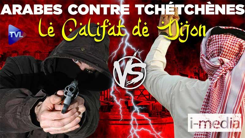 I-Média n°303 – Arabes contre Tchétchènes : le califat de Dijon