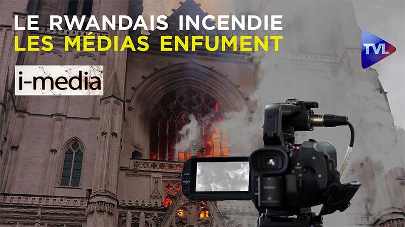 I-Média n°309 – Quand le Rwandais incendie, les médias enfument