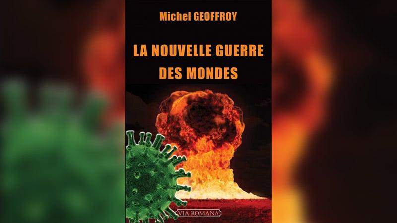 « La nouvelle guerre des mondes », par Michel Geoffroy : plaidoyer pour une Europe unie