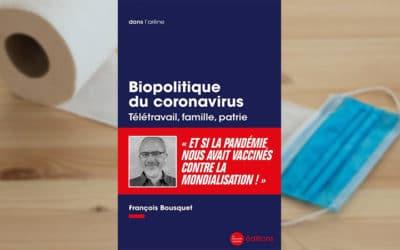 « Biopolitique du coronavirus », nouvel essai décapant de François Bousquet