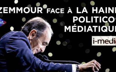 I-Média n°317 – Eric Zemmour face à la haine politico-médiatique