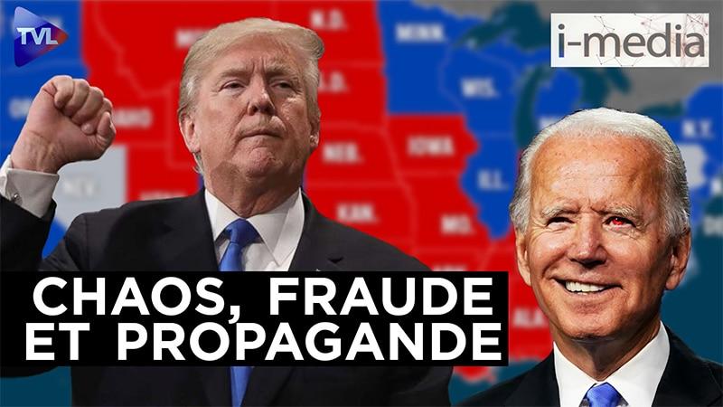 I-Média n°321 – USA : chaos, fraude et propagande