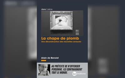 « La Chape de plomb » : un essai philosophique d'Alain de Benoist sur les nouvelles censures
