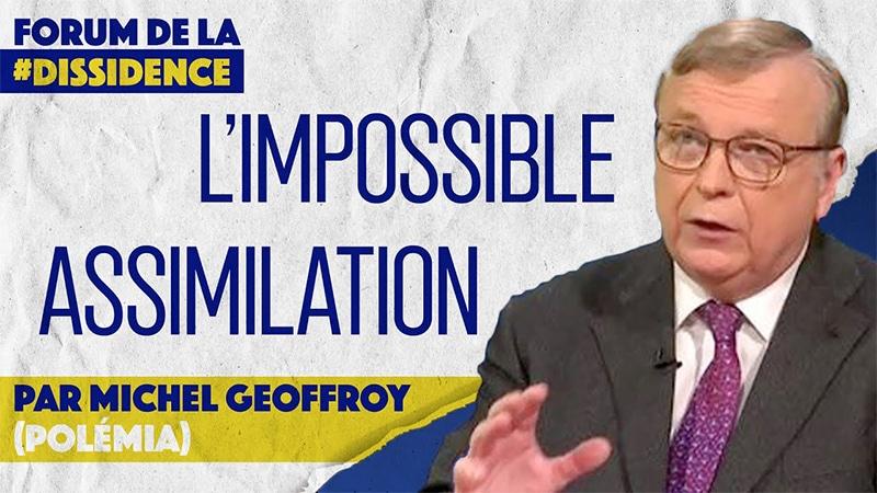 L'impossible assimilation – Michel Geoffroy – VIe Forum de la Dissidence