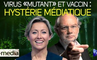 I-Média n°328 – Virus « mutant » et vaccin obligatoire : hystérie politico-médiatique