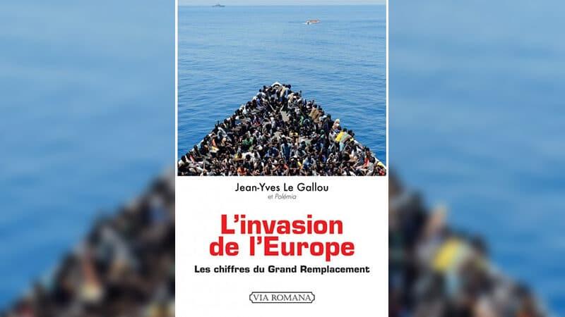 « L'Invasion de l'Europe - Les chiffres du Grand Remplacement » : la preuve par les faits