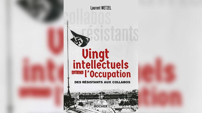 Vingt intellectuels sous l'Occupation : des figures hors-norme face à l'Histoire