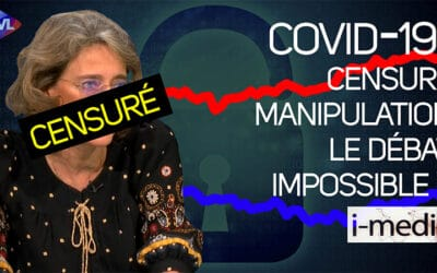 I-Média n°332 – Covid-19. Censure, manipulations… le débat impossible