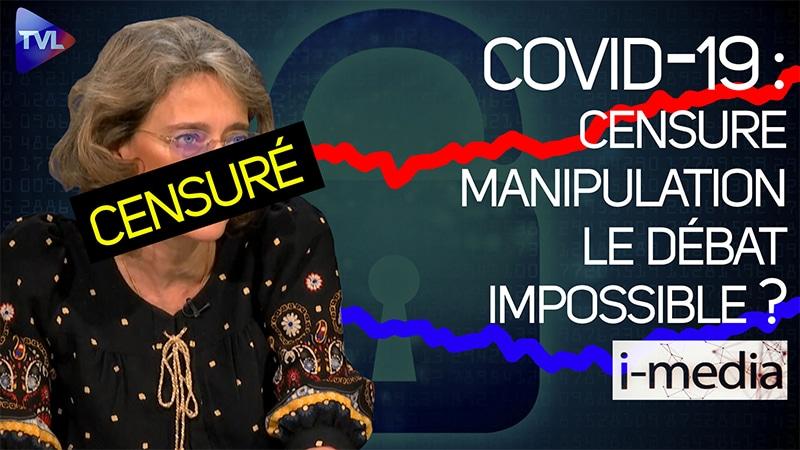 I-Média n°332 – Covid-19. Censure, manipulations… le débat impossible
