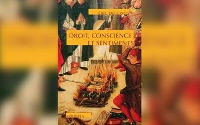 « Droit, conscience et sentiments » : réquisitoire éclairé contre le nouvel ordre moral occidental par Éric Delcroix
