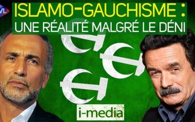 I-Média n°337 – Islamo-gauchisme : une réalité malgré le déni